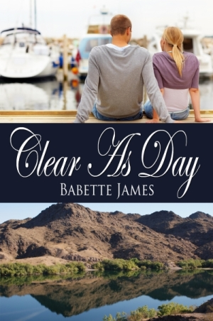 Clear As Day - The River #2, a contemporary romance by Babette James