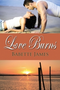 Love Burns - The River #3, a contemporary romance by Babette James