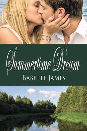 Summertime Dream, a contemporary romance, by Babette James