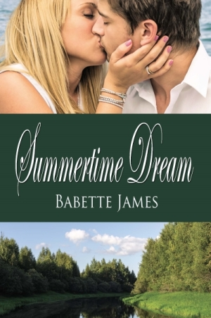 Summertime Dream -The River #1, a contemporary romance by Babette James