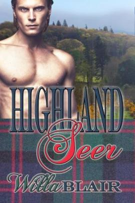 Highland Seer, a Scottish historical romance by Willa Blair
