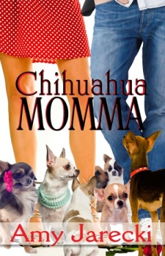 Chihuahua Momma, a fun contemporary romance by Amy Jarecki