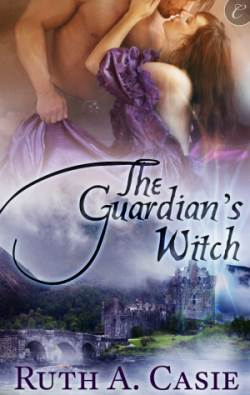 The Guardian's Witch, a historical fantasy by Ruth A. Casie