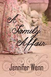 A Family Affair, a historical romance by Jennifer Wenn