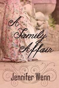 A Family Affair, a historical romance by Jennifer Wenn