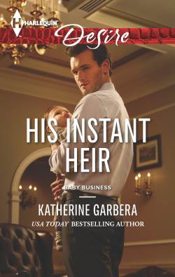 His Instant Heir, a contemporary romance by Katherine Garbera