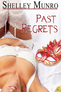 Past Regrets, an erotic romance by Shelley Munro