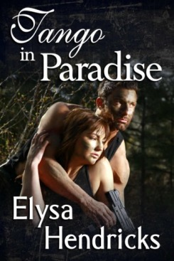 Tango in Paradise, an adventure romance by Elysa Hendricks