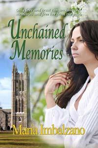 Unchained Memories, a contemporary romance by Maria Imbalzano