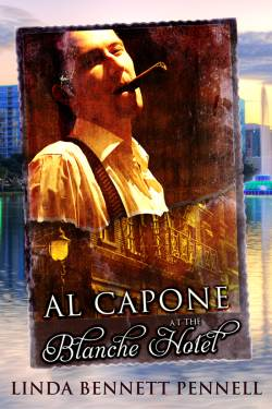 Al Capone at the Blanche Hotel, a romantic suspense by Linda Bennett Pennell