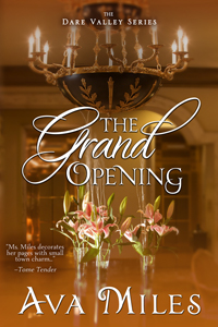 The Grand Opening, a contemporary romance by Ava Miles