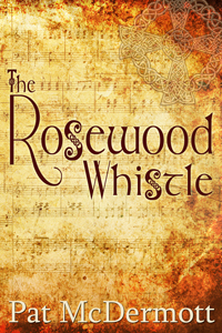 The Rosewood Whistle, a contemporary romance by Pat McDermott