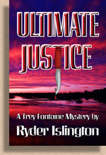 Ultimate Justice. a Trey Fontaine Mystery, by Ryder Islington