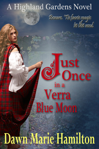 Just Once in a Verra Blue Moon, a Scottish Historical Romance by Dawn Marie Hamilton