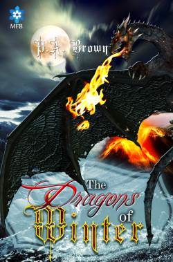 The Dragons of Winter, a fantasy novella, by P.A. Brown