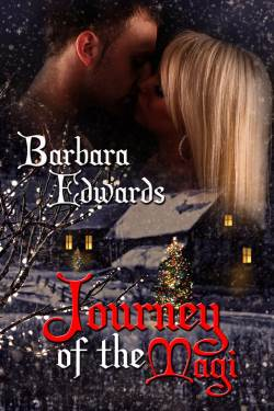 Journey Of The Magi, a holiday romance by Barbara Edwards