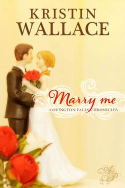 Marry Me, an inspirational romance by Kristin Wallace