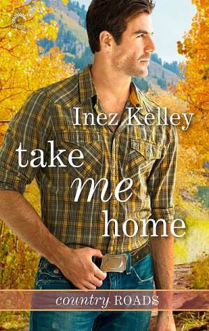 Take Me Home, a contemporary romance by Inez Kelley - Book 1 in the Country Roads trilogy