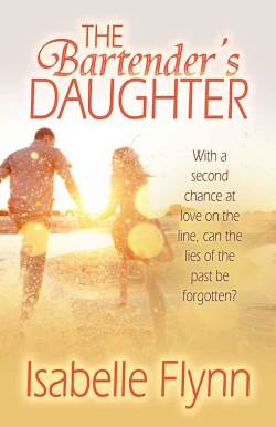 The Bartender's Daughter, a contemporary romance by Isabelle Flynn