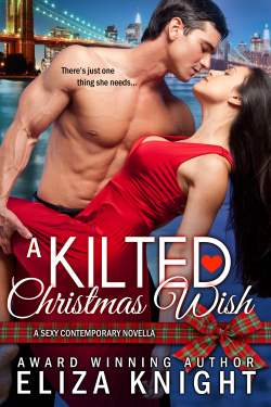 A Kilted Christmas Wish, a sexy contemporary novella by Eliza Knight