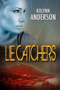 Lie Catchers, a romantic suspense by Rolynn Anderson