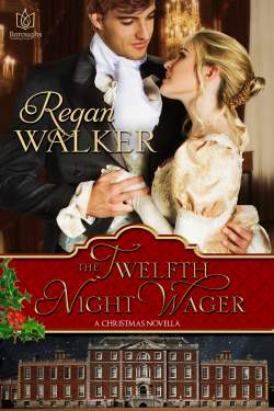 The Twelfth Night Wager, a Regency romance novella by Regan Walker