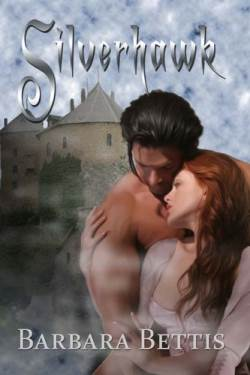 Silverhawk, a historical romance by Barbara Bettis