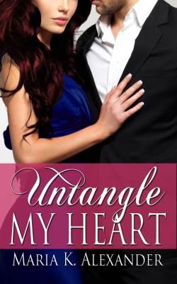 Untangle My Heart, a contemporary romance by Maria K Alexander