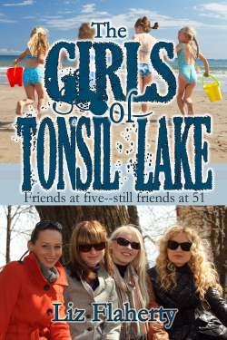 The Girls of Tonsil Lake, a womens fiction novel by Liz Flaherty
