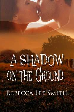 A Shadow on the Ground, a romantic suspense by Rebecca Smith