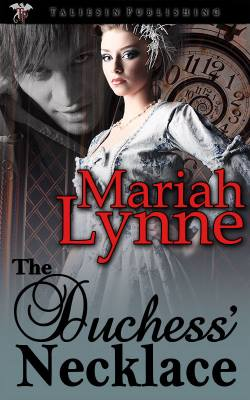The Duchess' Necklace, a historical time travel romance by Mariah Lynne
