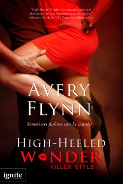 High-Heeled Wonder, a romantic suspense by Avery Flynn