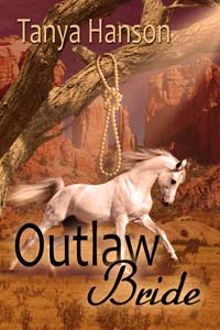 Outlaw Bride, a historical western romance by Tanya Hanson