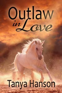 Outlaw in Love, a historical western romance by Tanya Hanson