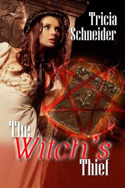 The Witch's Thief, a paranormal romance by Tricia Schneider
