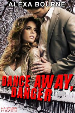 Dance Away Danger, a romantic suspense by Alexa Bourne