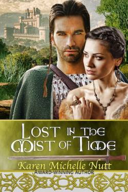 Lost In the Mist of Time, a historical time travel romance by Karen Michelle Nutt