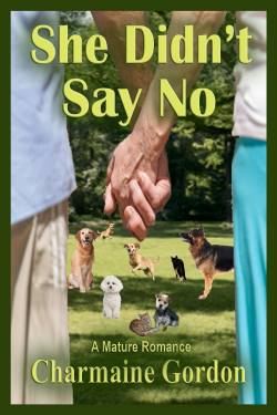 She Didn't Say No, a mature romance by Charmaine Gordon