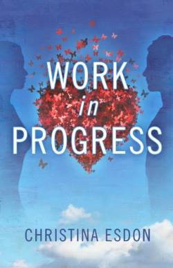 Work in Progress, a contemporary romance by Christina Esdon