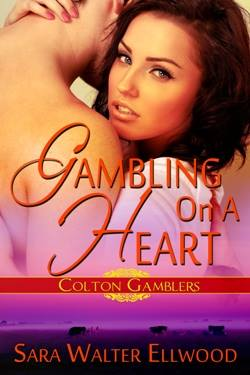 Gambling on a Heart, a contemporary western romance by Sara Walter Elwood