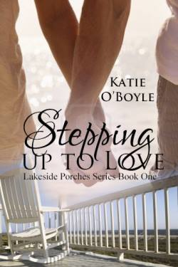 Stepping Up To Love, a contemporary romance by Katie O'Boyle