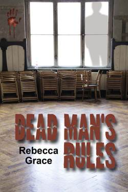 Dead Man's Rules, a romantic suspense by Rebecca Grace