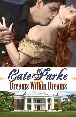 Dreams Within Dreams, a Scottish historical romance by Cate Parke
