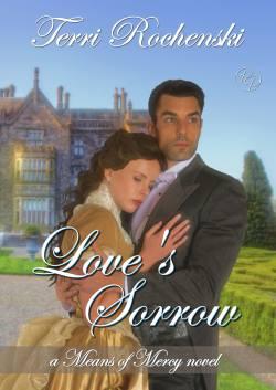 Love's Sorrow, a sweet historical romance by Terri Rochenski