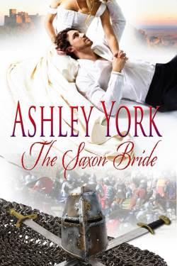 The Saxon Bride, a historical romance by Ashley York