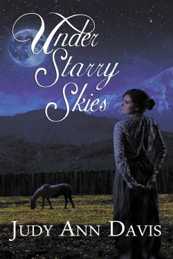 Under Starry Skies, a historical western romance by Judy Ann Davis