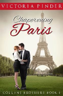 Chaperoning Paris, a contemporary romance by Victoria Pinder