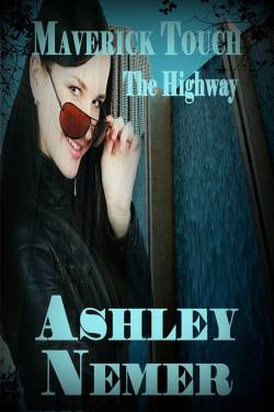Maverick Touch: The Highway, a romantic suspense by Ashley Nemer