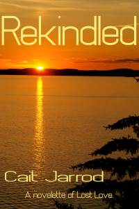 Rekindled, a contemporary romance novelette by Cait Jarrod