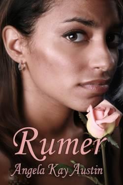 Rumer, a women's fiction romance, by Angela Kay Austin
